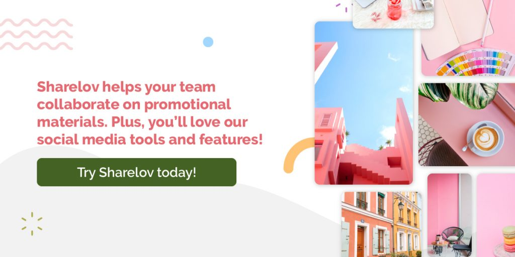 Sharelov helps your team collaborate on promotional materials. Plus, you'll love our social media tools and features