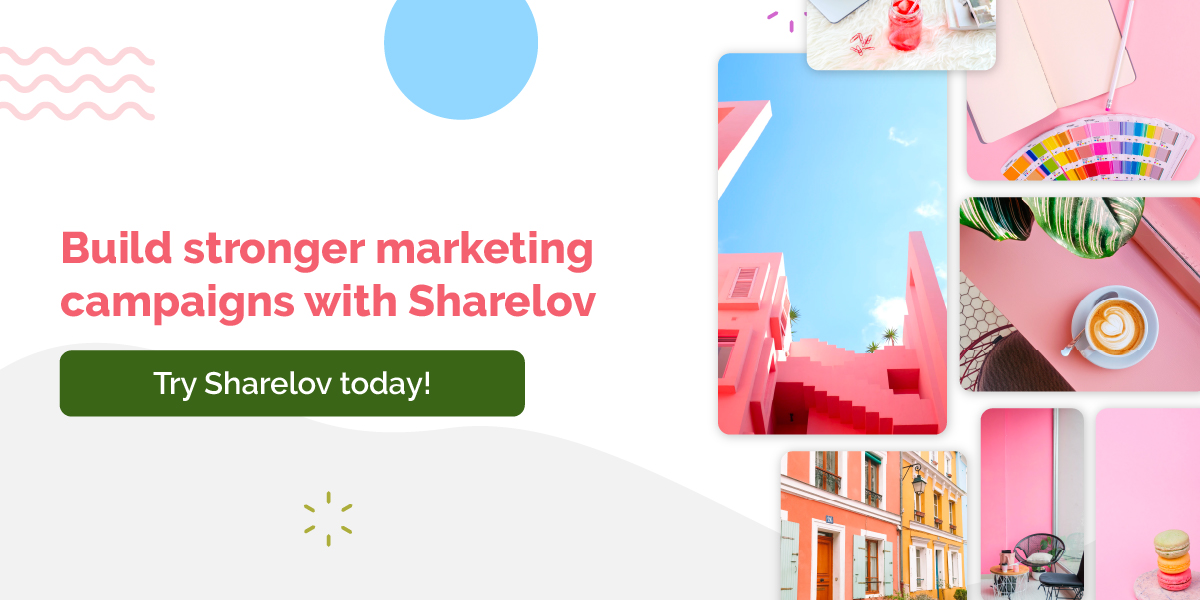Build stronger marketing campaigns with Sharelov