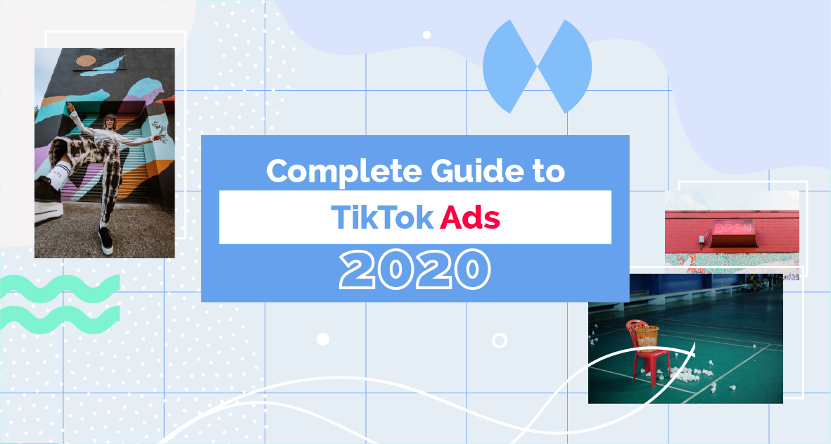 Complete Guide To TikTok Ads In 2020 Cover Image