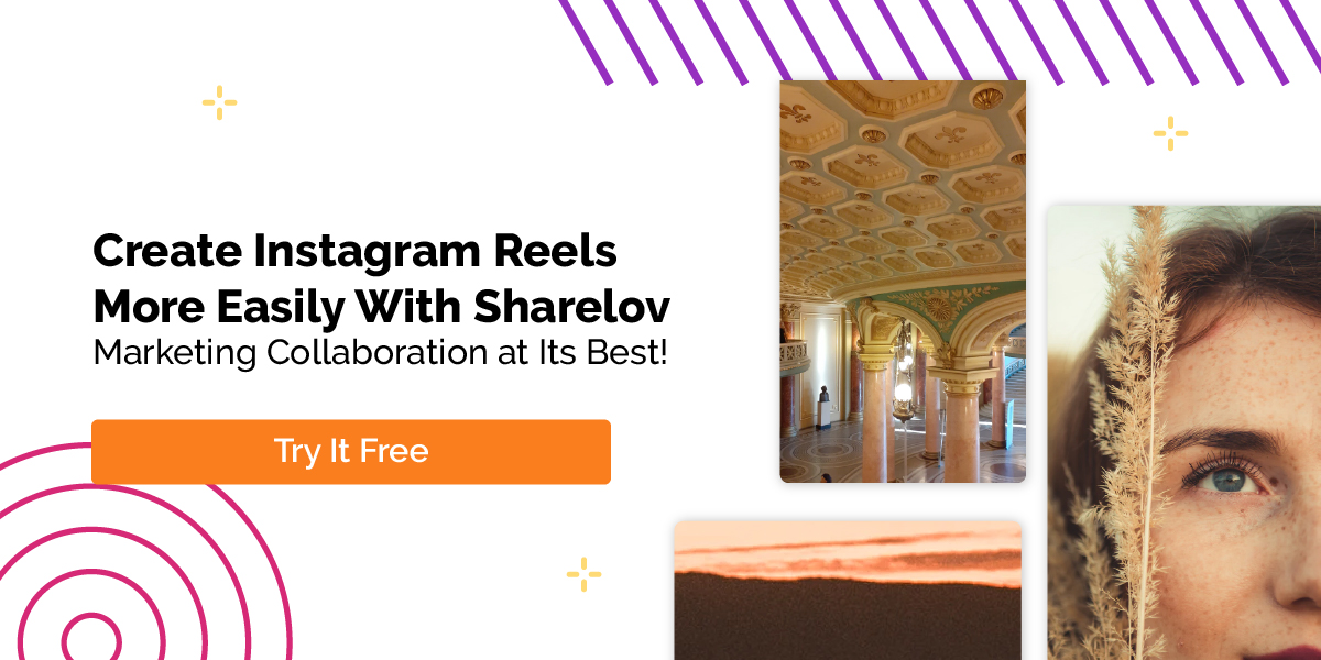 Create Instagram Reels More Easily With Sharelov. Marketing Collaboration at its Best