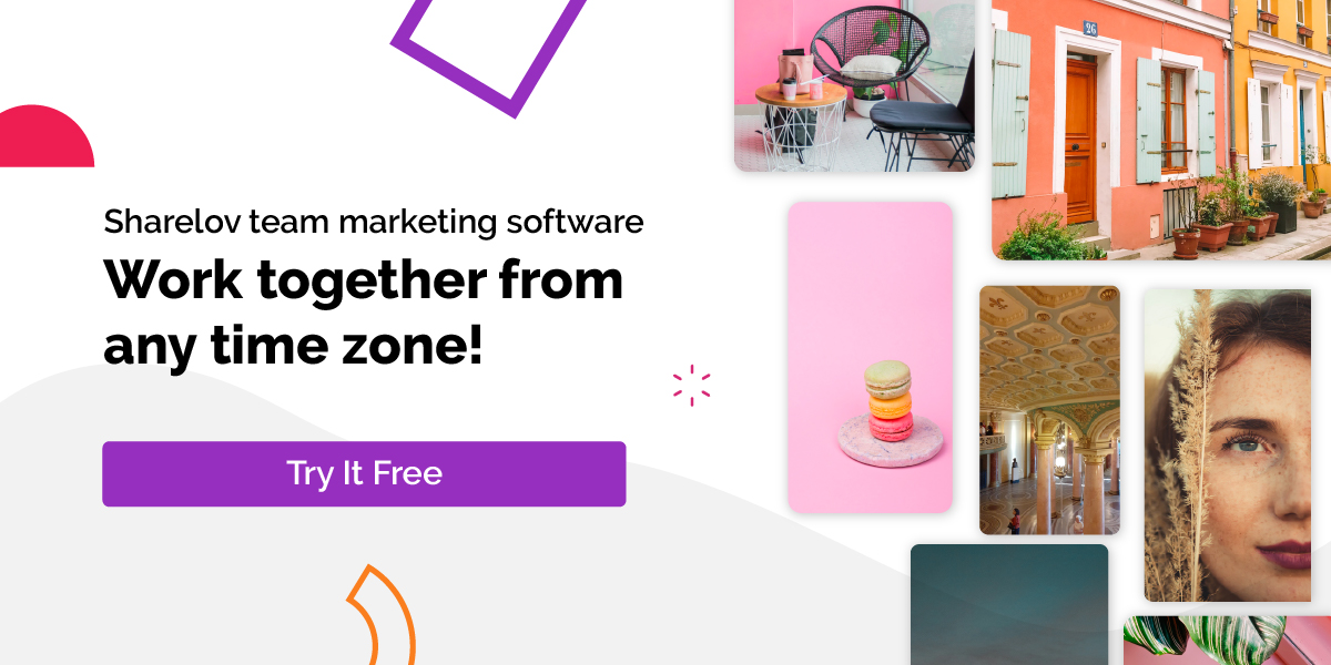 Sharelov team marketing software Work together from any time zone!