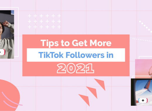 Tips to Get More TikTok Followers in 2021