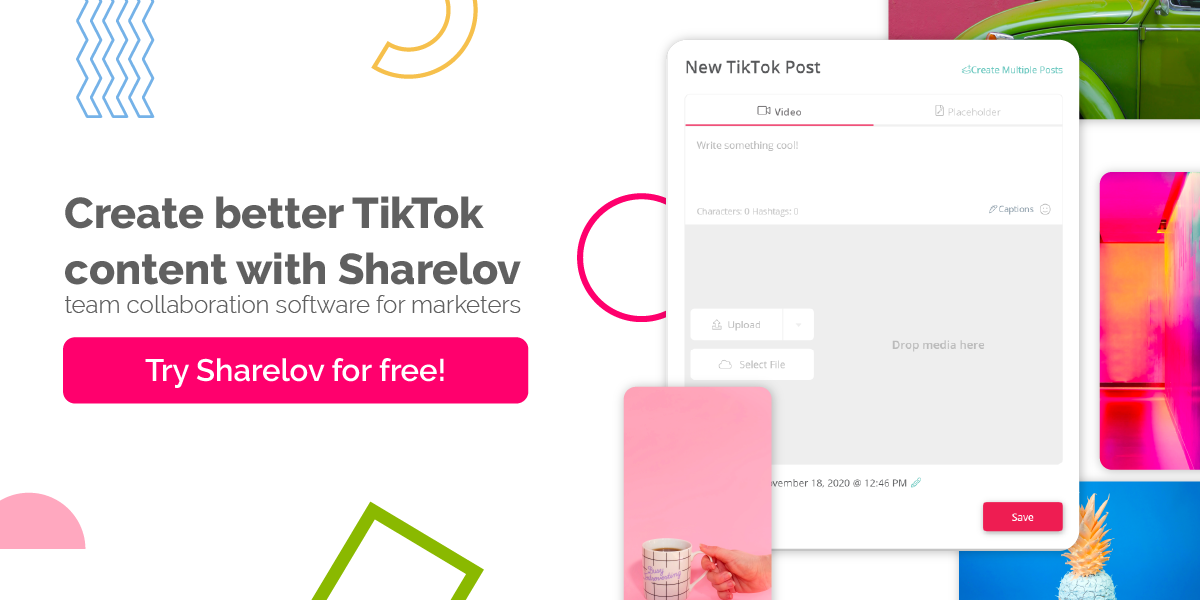Create better TikTok content with Sharelov team collaboration software for marketers
