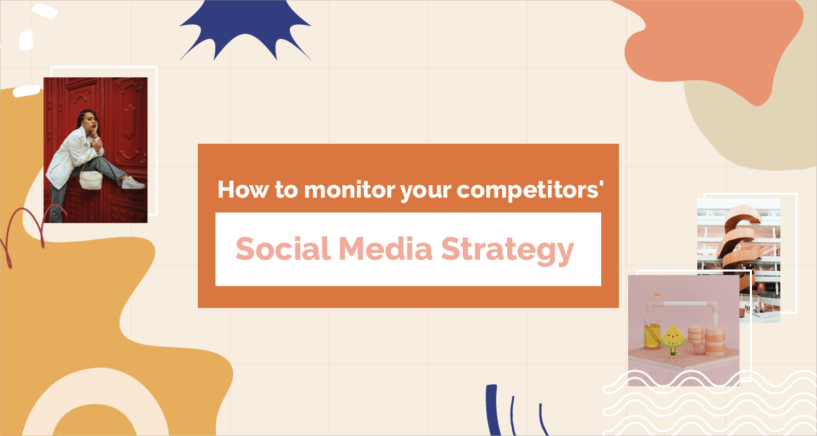 How To Monitor Your Competitors' Social Media Strategy