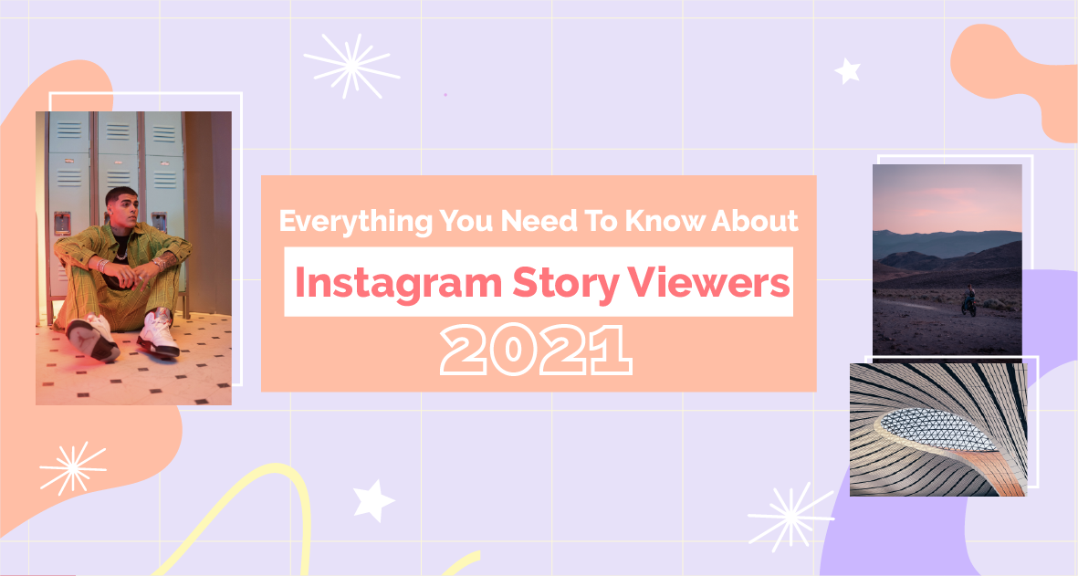 Everything you need to know about Instagram Story Viewers (2021 update)
