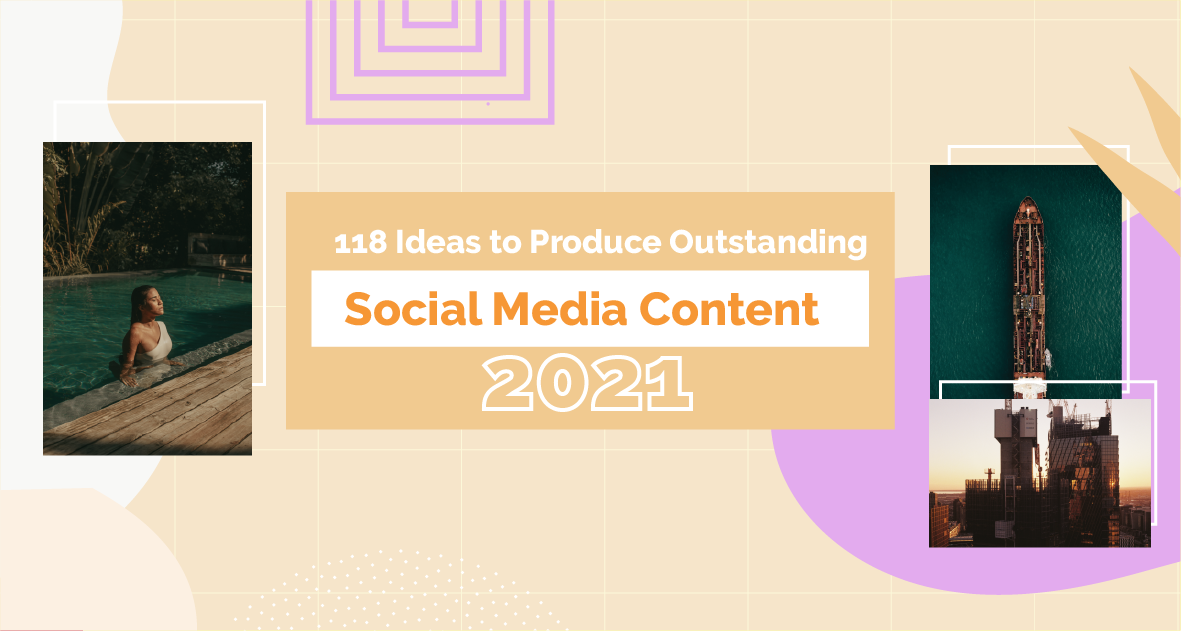 118 Ideas for Outstanding Social Media Content
