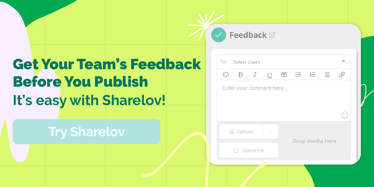Get Your Team's Feedback Before You Publish It's easy with Sharelov!
