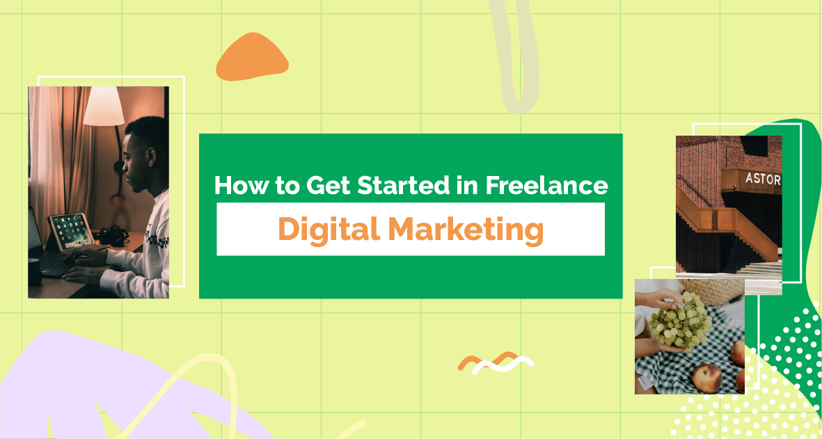 How to Get Started in Freelance Digital Marketing